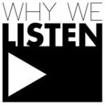 Why We Listen